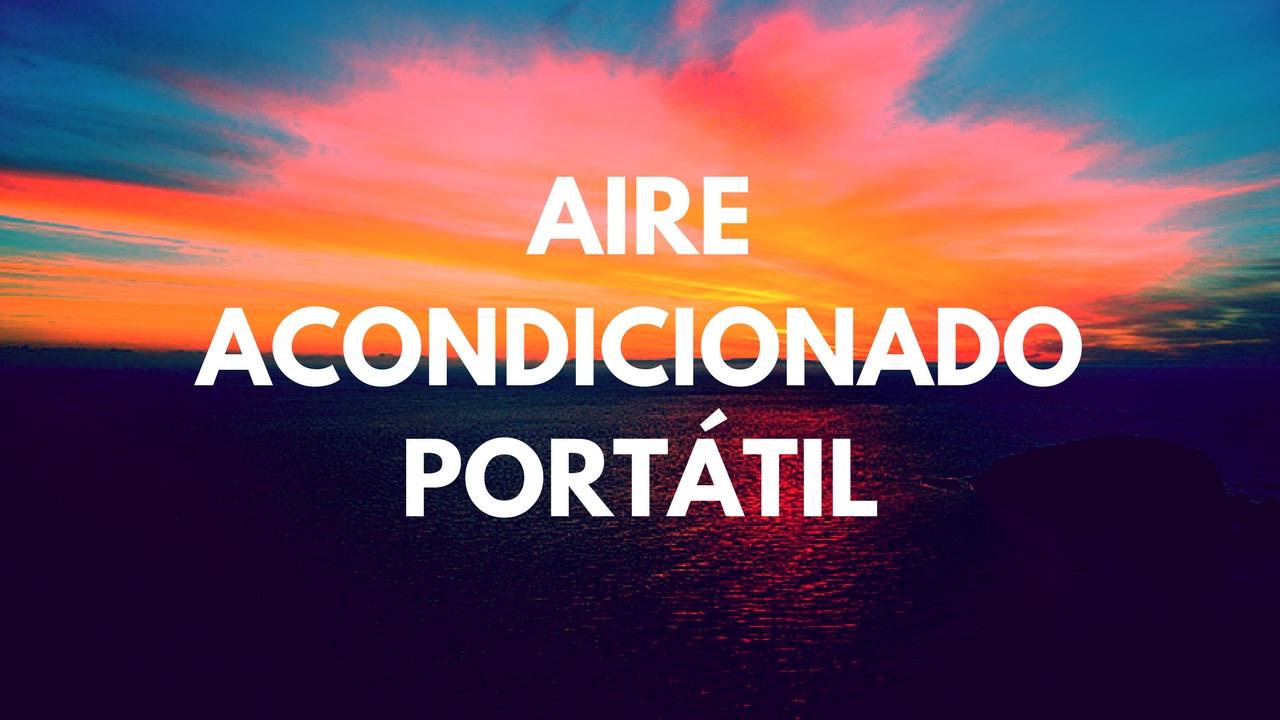 Aire acondicionado port til comprar al mejor precio for Aire acondicionado kosner opiniones